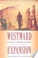 """Westward Expansion: A History of the American Frontier"" by Ray Allen Billington, Martin Ridge"
