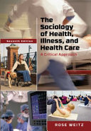 The Sociology of Health  Illness  and Health Care  A Critical Approach