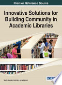 Innovative Solutions For Building Community In Academic Libraries Book PDF