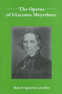 The Operas of Giacomo Meyerbeer