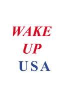 Wake Up Usa