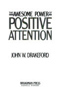 The Awesome Power of Positive Attention