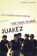 The Fight to Save Ju  rez