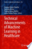 Technical Advancements of Machine Learning in Healthcare