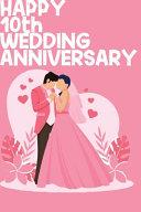 Happy 10th Wedding Anniversary