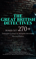 THE GREAT BRITISH DETECTIVES - Boxed Set: 270+ Thriller Classics & Murder Mysteries (Illustrated Edition) Pdf/ePub eBook
