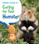 Nibble's Guide to Caring for Your Hamster
