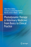 Photodynamic Therapy in Veterinary Medicine  From Basics to Clinical Practice
