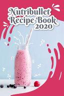 Nutribullet Recipe Book 2020