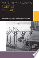 Malcolm Lowry S Poetics Of Space