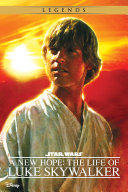 Star Wars: A New Hope: The Life of Luke Skywalker