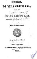 Norma de vida Christiana, composta y notablement aumentada per lo R. P. J. Mach. Quarta edició