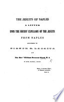 The Jesuits of Naples  a Letter Upon the Recent Expulsion of the Jesuits from Naples  Addressed to Signor G  Lacaita