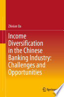 Income Diversification in the Chinese Banking Industry  Challenges and Opportunities
