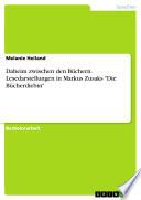 Daheim zwischen den Büchern. Lesedarstellungen in Markus Zusaks
