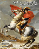 Napoleon Crossing the Alps   Jacques Louis David   Notebook Journal  Journal Ruled   100 Blank Pages   8x10 Inches