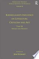 Volume 12 Tome Iii Kierkegaard S Influence On Literature Criticism And Art
