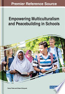 Empowering Multiculturalism and Peacebuilding in Schools