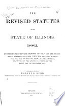 The Revised Statutes of the State of Illinois  1882