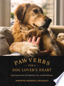 Pawverbs for a Dog Lover's Heart