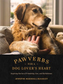 Pawverbs for a Dog Lover s Heart