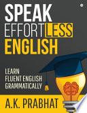 Speak Effortless English: Learn Fluent English Grammatically