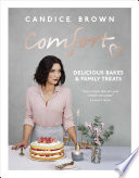 """Comfort: Delicious Bakes and Family Treats"" by Candice Brown"