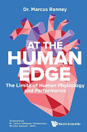 At The Human Edge  The Limits Of Human Physiology And Performance