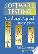 """""""Software Testing: A Craftsman's Approach, Second Edition"""" by Paul C. Jorgensen"""