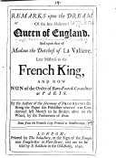 Remarks upon the Dream of the late Abdicated Queen of England  and upon that of Madam the Dutchess of La Valiere  late Mistress to the French King     By the author of the Harmony of Prophesies  i e  Jacques Massard   etc
