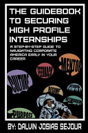 The Guide Book To Securing High Profile Internships