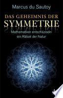 Das Geheimnis der Symmetrie  : Mathematiker entschlüsseln ein Rätsel der Natur ; mit 4 Tabellen