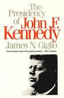 The Presidency of John F. Kennedy