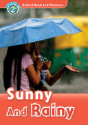 Sunny and Rainy (Oxford Read and Discover Level 2)