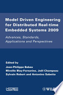 Model Driven Engineering for Distributed Real-Time Embedded Systems 2009  : Advances, Standards, Applications and Perspectives