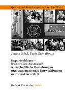 Exportschlager-Kultureller Austausch, wirtschaftliche Beziehungen und transnationale Entwicklungen in der antiken Welt