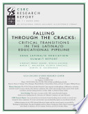Falling Through the Cracks: Critical Transitions in the Latina/o Educational Pipeline
