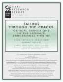 Falling Through the Cracks  Critical Transitions in the Latina o Educational Pipeline