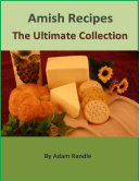 Amish Recipes – The Ultimate Collection