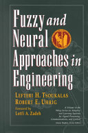 Fuzzy And Neural Approaches in Engineering