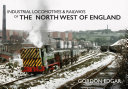 Industrial Locomotives   Railways of the North West of England