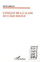 Pdf L'ENFANT DE 6 À 12 ANS OU L'ÂGE DOCILE Telecharger