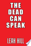 The Dead Can Speak