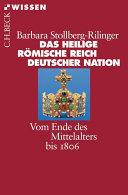 Das Heilige Römische Reich Deutscher Nation: Vom Ende des ...
