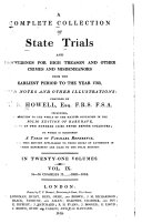 A Complete Collection of State Trials and Proceedings for High Treason and Other Crimes and Misdemeanors from the Earliest Period to the Year 1783, with Notes and Other Illustrations