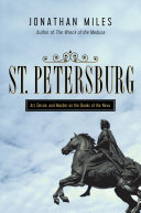 St. Petersburg: Madness, Murder, and Art on the Banks of the Neva