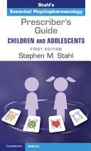 Prescriber's Guide – Children and Adolescents: Volume 1