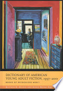 Dictionary Of American Young Adult Fiction 1997 2001