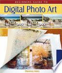 Beginner s Guide to Digital Photo Art