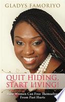 Quit Hiding  Start Living